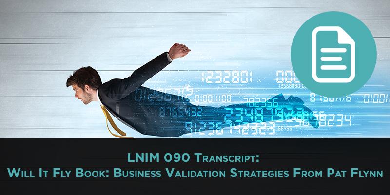 Business Validation Strategies: LNIM090 Transcript