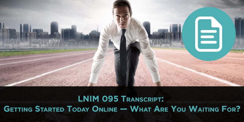 Getting Started Online: LNIM095 Transcript
