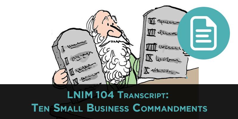 LNIM104 Transcript: The 10 Commandments of Small Business