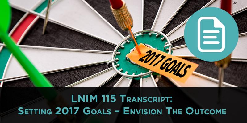 LNIM115 Transcript: Setting 2017 Goals